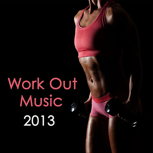 Work Out Music 2013 de Extreme Music Workout