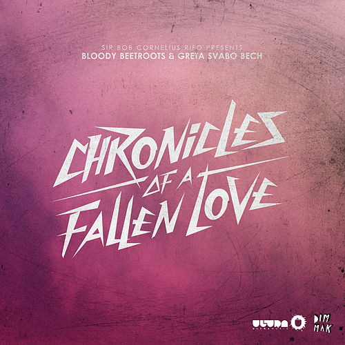 Chronicles of a Fallen Love de The Bloody Beetroots