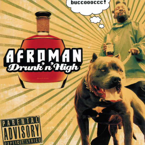 Drunk And High de Afroman