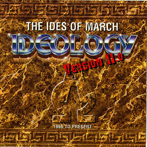 Ideology: Version 11.0 by Ides of March