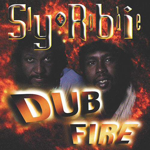 Dub Fire de Sly and Robbie