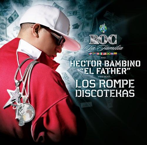 Roc La Familia & Hector Bambino 'EL FATHER' Present Los Rompe Discotekas de Various Artists