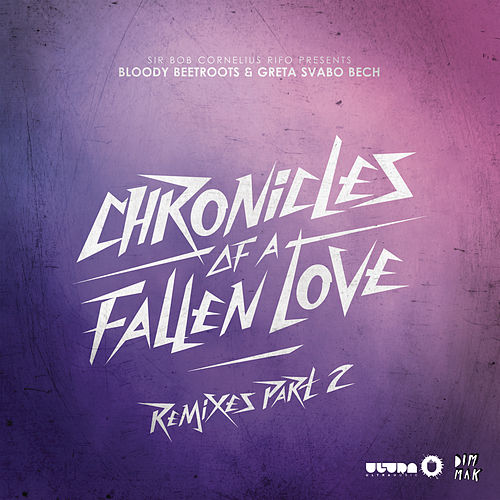 Chronicles of a Fallen Love (Remixes, Pt. 2) de The Bloody Beetroots