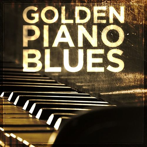Golden Piano Blues by Various Artists