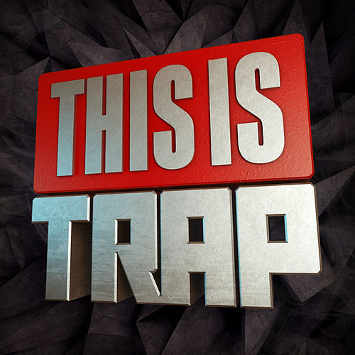 This Is...Trap von Various Artists