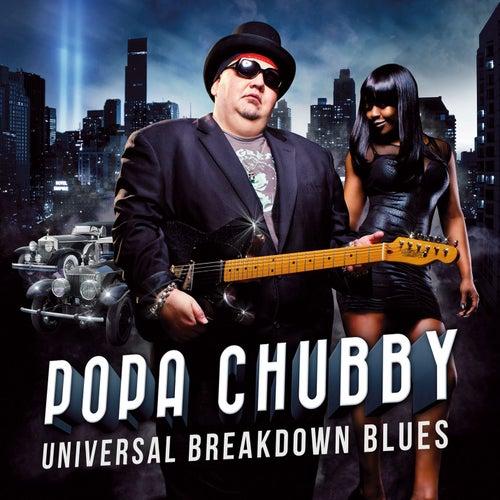 Universal Breakdown Blues von Popa Chubby