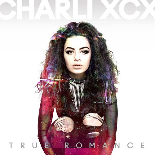 True Romance (Deluxe) by Charli XCX
