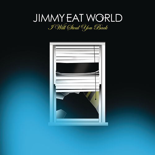 I Will Steal You Back by Jimmy Eat World