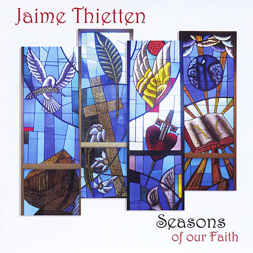 Seasons of Our Faith by Jaime Thietten