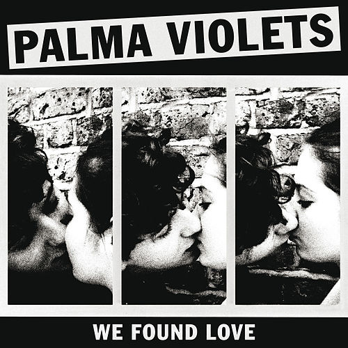 We Found Love di Palma Violets