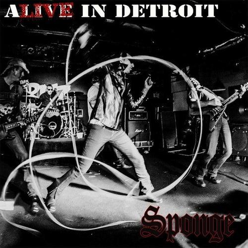 Alive in Detroit by Sponge