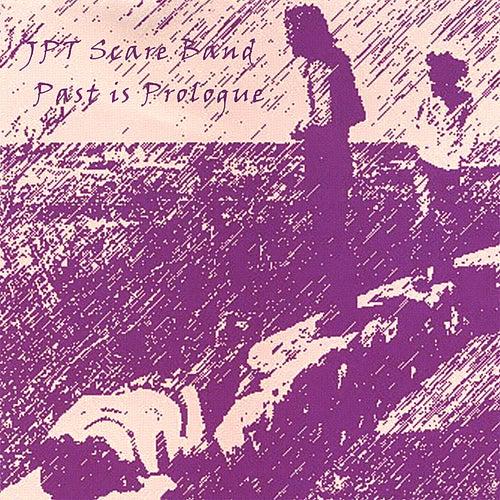 Past is Prologue de JPT Scare Band
