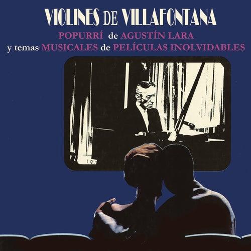 Popourrí de Agustín Lara y Temas Musicales de Películas Inolvidables von Los Violines De Villa Fontana