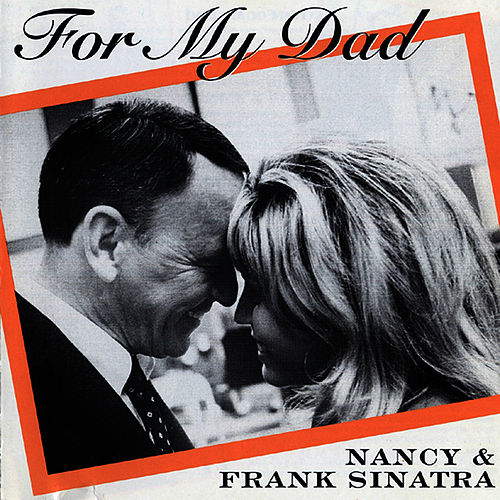For My Dad von Nancy Sinatra