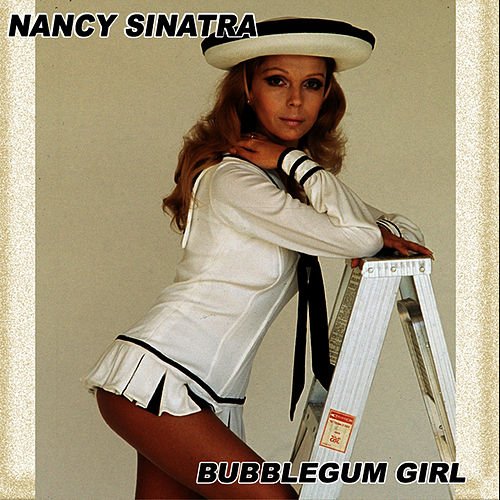Bubblegum Girl Volume 1 von Nancy Sinatra