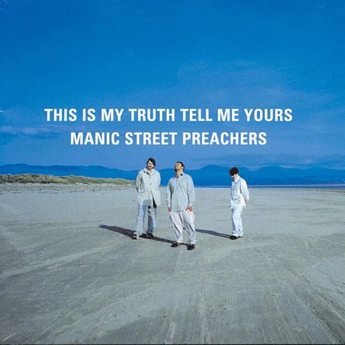 This Is My Truth Tell Me Yours by Manic Street Preachers