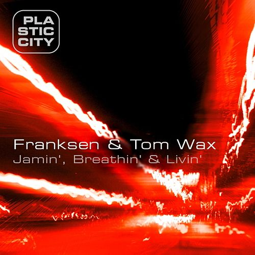 Jamin', Breathin' & Livin' by Franksen