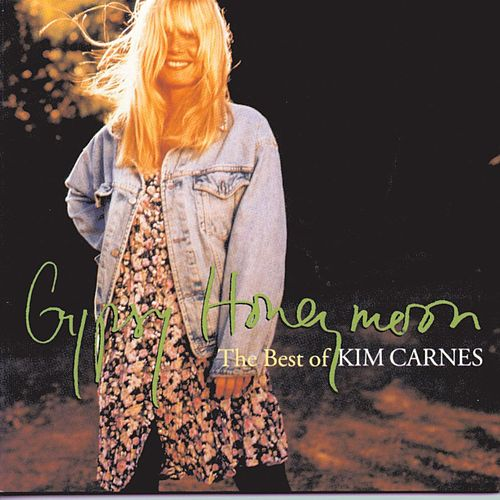 "Kim Carnes: ""Gypsy Honeymoon: The Best Of Kim Carnes"""