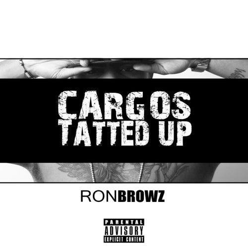 Cargos Tatted Up von Ron Browz