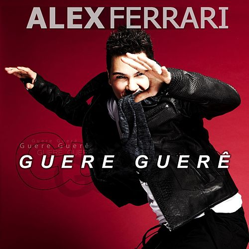 Guere Guere (Radio Edit) de Alex Ferrari