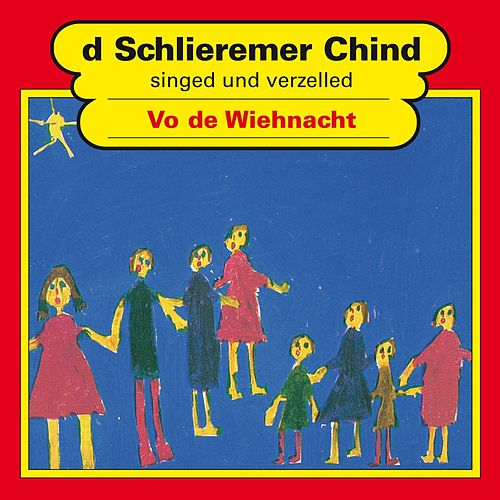 Vo de Wiehnacht von Schlieremer Chind
