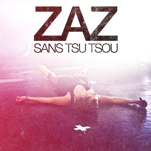 Sans Tsu-Tsou von ZAZ
