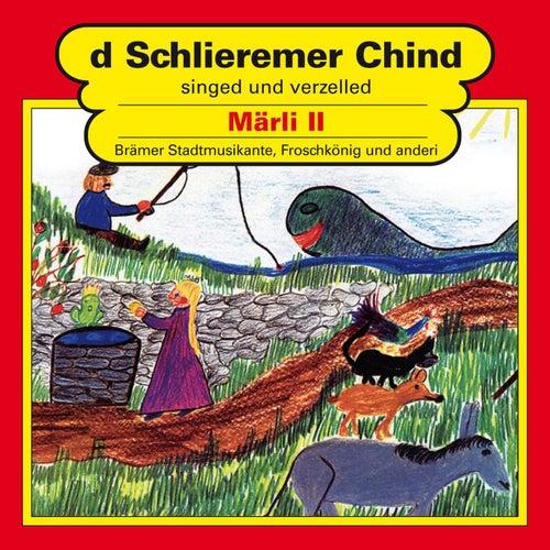 Märli II (Brämer Stadtmusikante/Vom Froschkönig/Vom Fischer & sinere Frau) von Schlieremer Chind