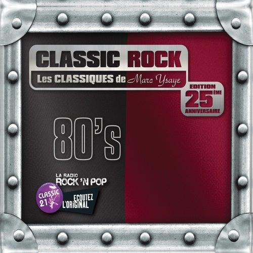 Classic Rock: Les Classiques de Marc Ysaye_80s de Various Artists