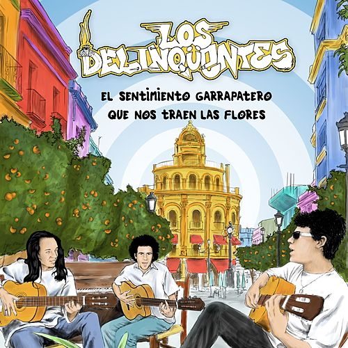 El Sentimiento Garrapatero Que Nos Traen Las Flores(Edición Especial Remasterizada 10º Aniversario) de Los Delinquentes