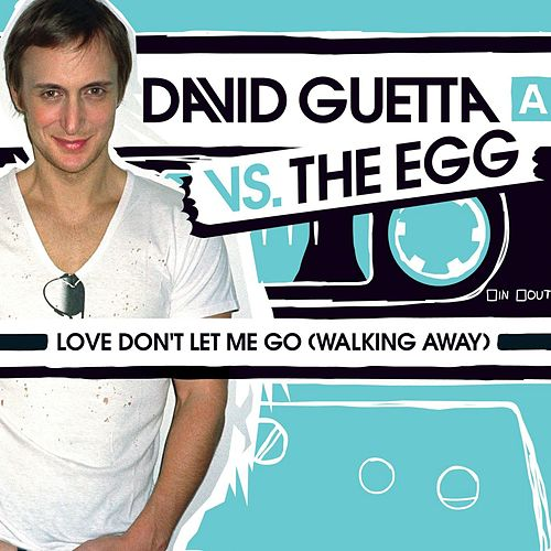Love Don't Let Me Go (Walking Away) von David Guetta