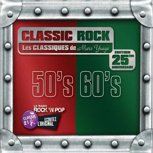 Classic Rock: Les Classiques De Marc Ysaye: 50s et 60s de Various Artists