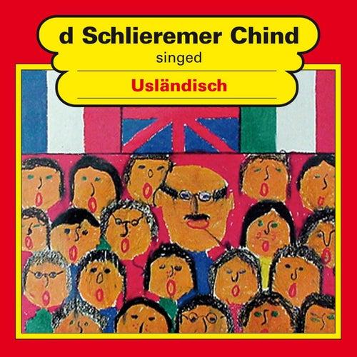 Singed usländisch von Schlieremer Chind