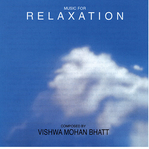 Music For Relaxation de Vishwa Mohan Bhatt