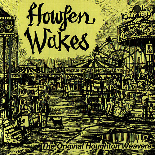 Howfen Wakes by The Houghton Weavers