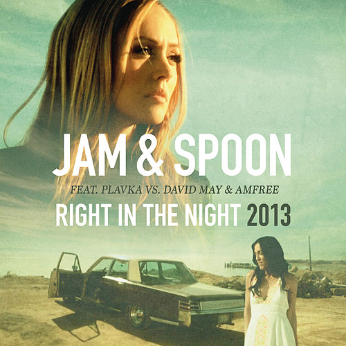 Right in the Night 2013 von Jam & Spoon