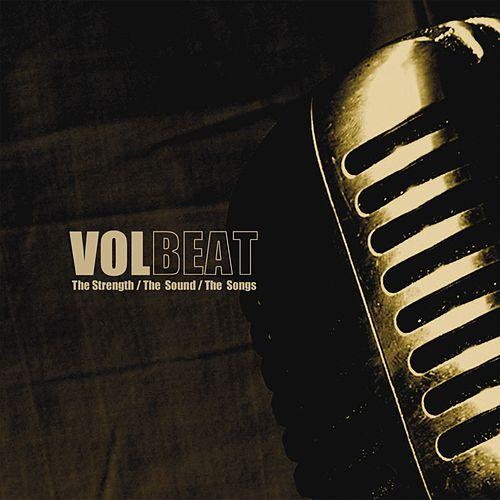 The Strength / The Sound / The Songs von Volbeat