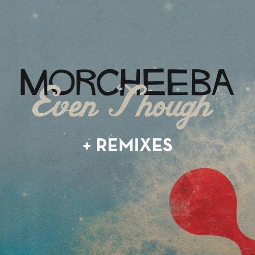 Even Though (Remixes) de Morcheeba