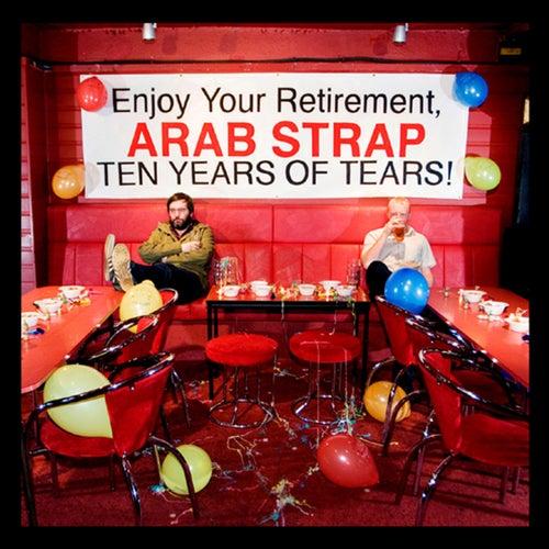 Ten Years of Tears von Arab Strap