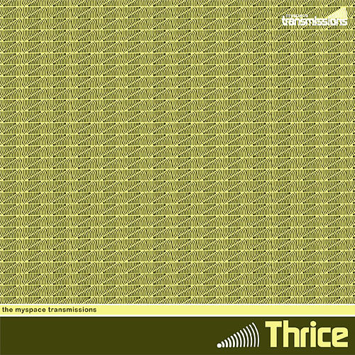 The Myspace Transmissions by Thrice