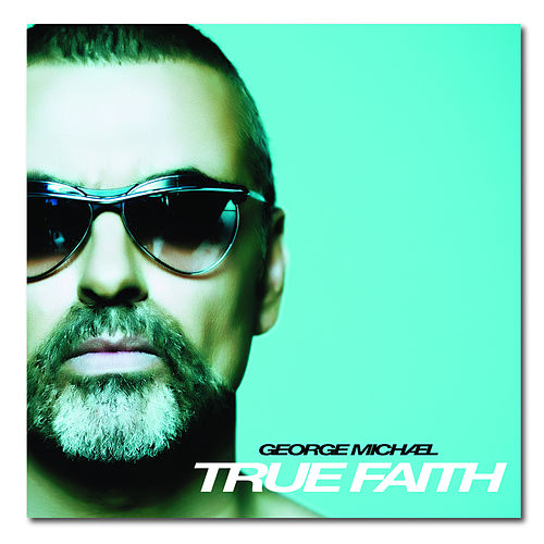 True Faith von George Michael