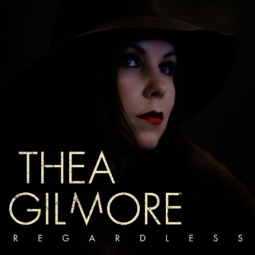 Regardless by Thea Gilmore