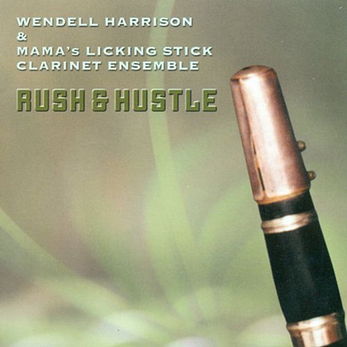 Rush & Hustle by Wendell Harrison