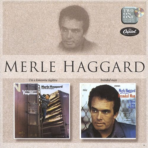 I'm A Lonesome Fugitive/Branded Man de Merle Haggard And The Strangers