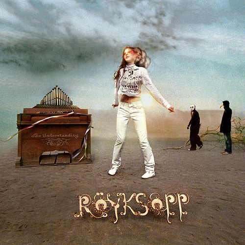 The Understanding by Röyksopp