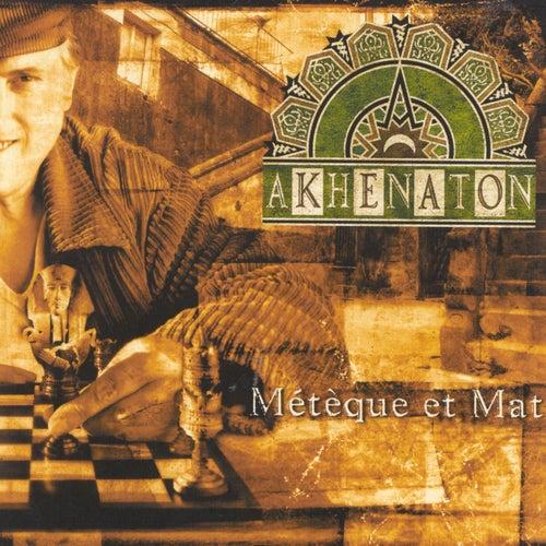 Métèque et mat de Akhenaton