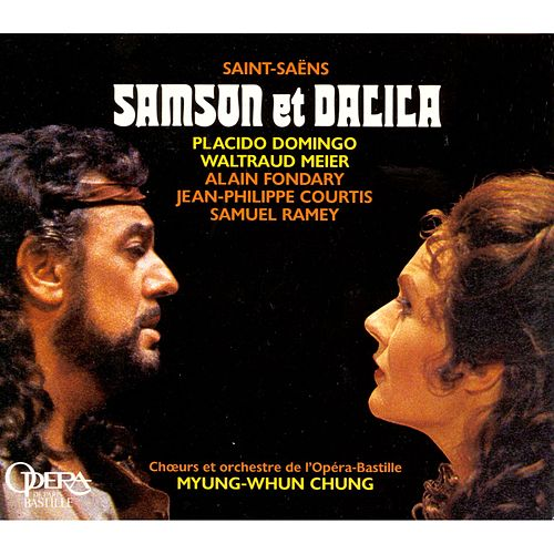 Saint-Saëns - Samson et Dalila - Chung, Domingo by Myung-Whun Chung