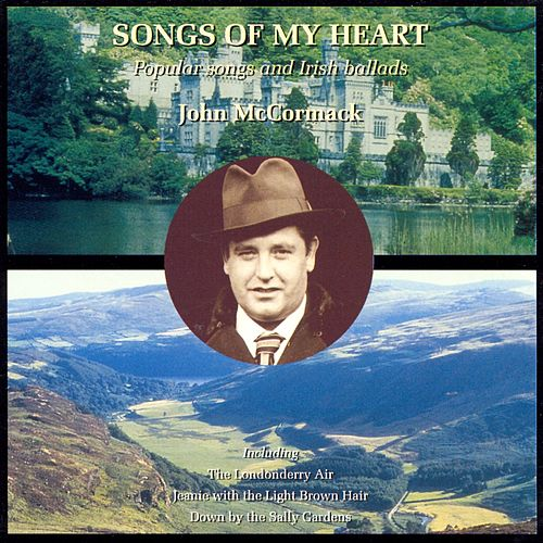 John McCormack sings Popular Songs & Irish Ballads by John McCormack