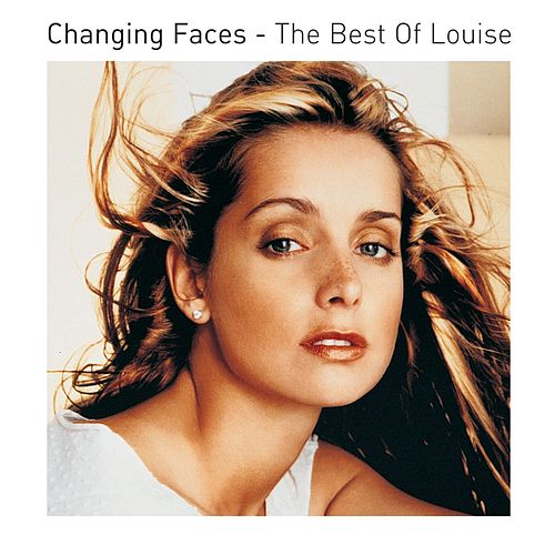 Changing Faces - The Best Of Louise by Louise