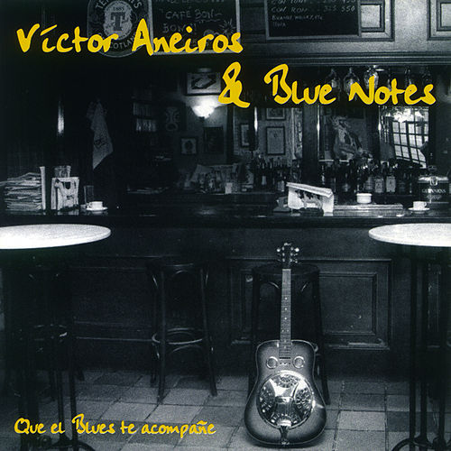 Que el Blues Te Acompañe van The Blue Notes