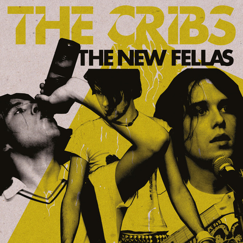 The New Fellas von The Cribs